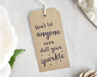 Don't Let Anyone Ever Dull Your Sparkle Stamp | Quote Stamp - Sparkle Quote - Feminist Gift