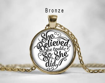 She believed she could so she did,She believed she could so she did jewelry, She believed she could so she did necklace, quote pendant