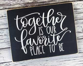 Together is our favorite place to be | together sign | home decor | bedroom sign | wood sign | wall art | Style# HM209