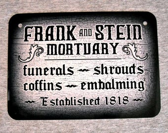 Metal Sign FRANK and STEIN MORTUARY funerals coffins shrouds embalming mortician death horror dead morgue man cave wall decor