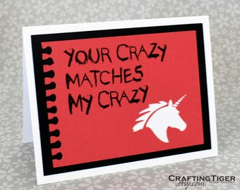 Handmade Greeting Card - Cut out Unicorn - Your crazy matches my crazy - Blank inside - Funny Mothers / Fathers Day nerdy