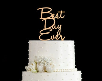 Best day ever cake topper,best day ever topper,best day ever wedding cake topper,best day ever wedding topper,best day ever wedding cake,541