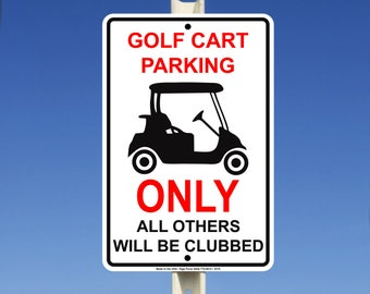 Golf Cart Parking Only All Others Will Be Clubbed Aluminum Metal Sign