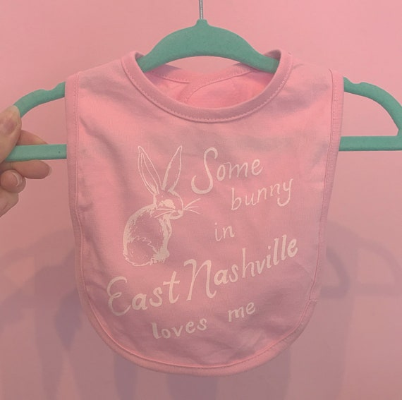 Some Bunny in East Nashville Loves Me cotton candy pink bib