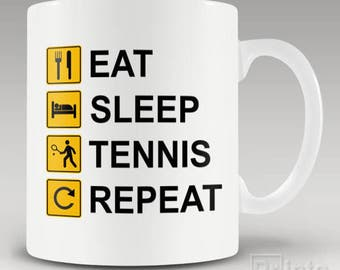 Funny novelty coffee mug Eat Sleep Tennis Repeat, gift for him or her