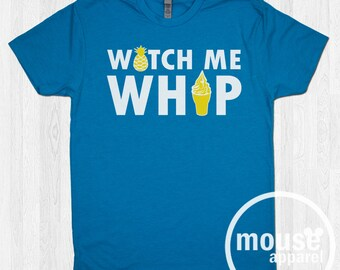 Watch Me Whip T-shirt/Disney Dole Whip/Watch Me Whip Unisex Shirt