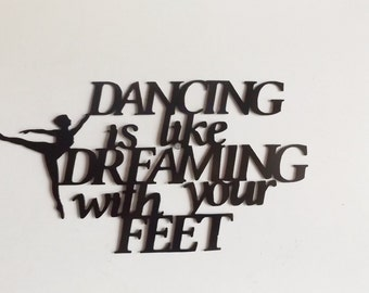 Dancing is like dreaming with your feet