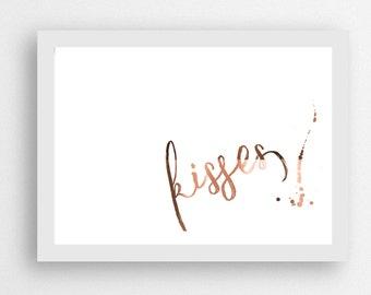 Kisses // copper foil print // real copper foil // kisses quote // kisses print // copper kisses // large copper print // copper foil