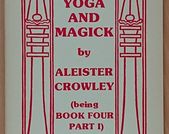 Aleister Crowley - The Oriflamme: Yoga & Magick - 1982 - Mysticism Occult Supernatural