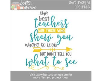 Teacher SVG file, Teacher Quote SVG File, SVG Teaching Quote, Teacher Appreciation Svg, The Best Teacher Cut File for Silhouette & Cricut