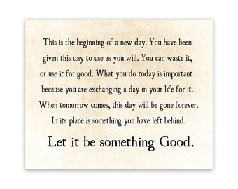 Beginning of a New Day, Let it Be Something Good Quote, Graduation Grad Gift, Literary Wall Art Print. Inspirational Quote, Large Wall Art