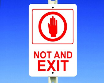 Not an Exit Aluminum Sign