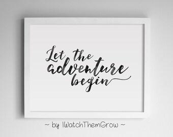 "Printable ""Let the Adventure Begin"" Art, Black Watercolor Travel Adventure Nursery Art 8x10 & 11x14 JPG INSTANT DOWNLOAD"