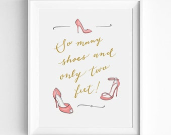 So Many Shoes And Only Two Feet, Fashion Illustration, Calligraphy Print, Girlie Decor, Typography Print, Word Art, Quote, Pink, Gold, White