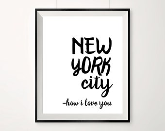 New York City print / Quote about New York / How i love you / Black and white art print / NYC quote / City Poster / NYC love