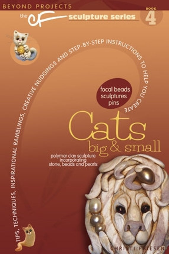 Cats big and small with Christi Friesen's book,  out of Polymer Clay and other mixed media.