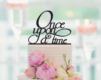 Wedding Cake Topper, Once Upon A Time, Bridal Shower, Bachelorette Party, Engagement Party Cake Topper, 058