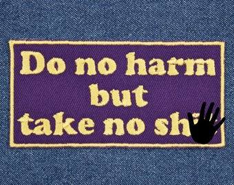 """Do No Harm But Take No S*** Patch – 2"""" x 4"""" Do No Harm Patch – Take No S*** Patch – Sassy Patch – Patch for Jeans – Patches for Jackets"""