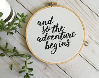 Hand screen printed, Hoop Art, and so the adventure begins, quote art