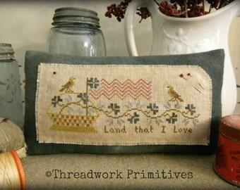 Primitive Cross Stitch Pattern - Land That I Love