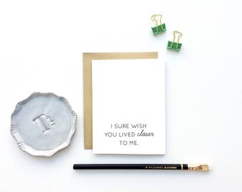 Card - I sure wish you lived closer to me | Missing You Card, Long Distance Family Boyfriend Girlfriend, Friendship Card, Mothers Day