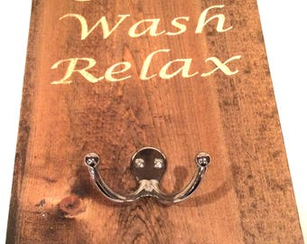 Soak, Wash and Relax - Clothing Hook, Towel Hook, Robe Hook (Stain Options)