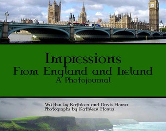 Impressions From England and Ireland A Photojournal