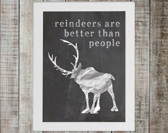 Sven Frozen Pop Culture Print - 'reindeers are better than people'