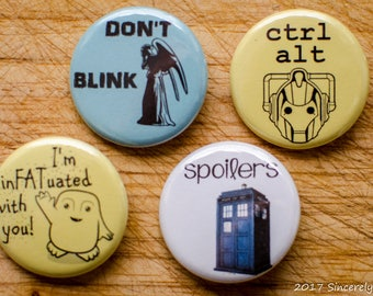 Button Set: Doctor Who 4-piece Set #1, Don't Blink, Adipose, Spoilers, Tardis, Cybermen, Science Fiction, 1.25 inch Pins