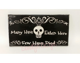 "Many Have Eaten Here ~ Few Have Died"" Distressed Wooden Sign Skull"