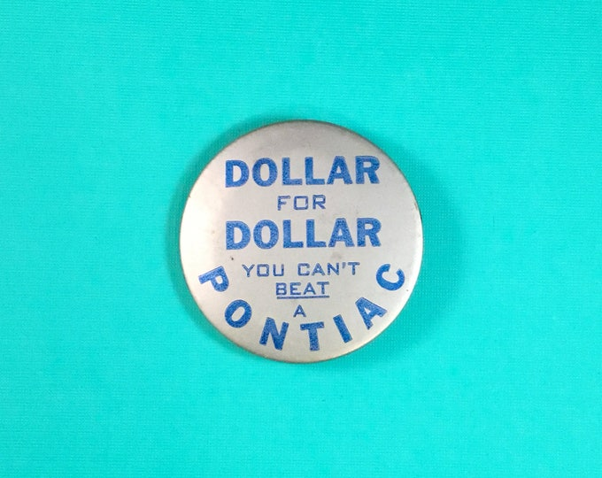 Pontiac Advertising Pin Back Button