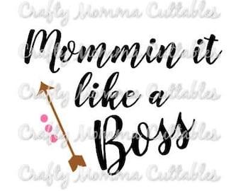 Mommin like a boss SVG file // Mommin ain't easy SVG // Boss mom Cut File // Silhouette File // Cutting File // SVG file