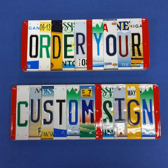 License plate sign, Made to Order Gift, Word sign, Gift for men, recycled license plates, kids names, housewarming gift
