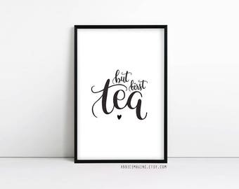 But first tea - kitchen wall art - tea lover gifts - motivational quote - tea art - typography