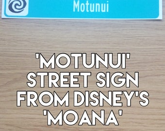 """MOTUNUI street sign from Disney's """"Moana"""""""