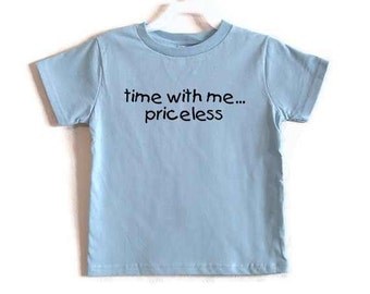 Light Blue Screenprinted Childs Tshirt Time With Me Priceless