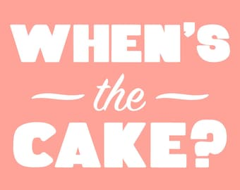 When's the Cake Print
