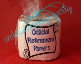 "Adult Humor Machine Embroidered gag gift for the ""Official retirement paper's"" Toilet Paper."