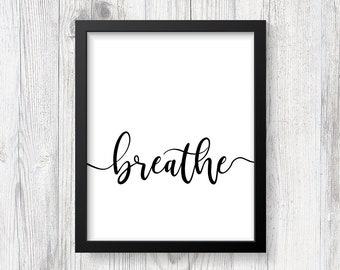 Breathe Print | Breathe Wall Art | Home Decor | Dorm Decor | Just Breathe | DIGITAL DOWNLOAD