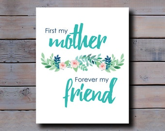 8x10 PRINT: First my mother, Forever my friend
