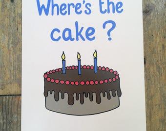 Where's the cake? A5 birthday card