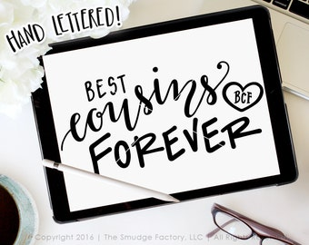 BFF SVG Cut File, Best Cousins Forever Cutting File, Silhouette SVG, Cricut, Graphic Overlay Hand Lettered Clipart Best Friends Forever