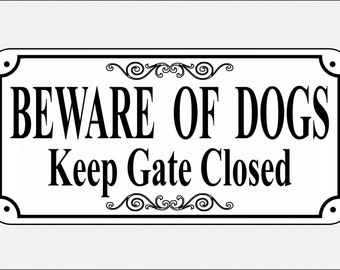 "5.75"" x 11.75"" BEWARE OF DOGS Keep Gate Closed sign - Free Shipping"