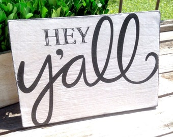 Hey y'all - Wood sign 8X5