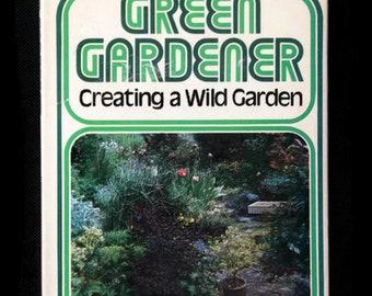 """Rare 1975 """"Green Gardener Creating a Wild Garden"""" by Betty Dougherty"""
