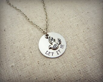 Let It Be Necklace with Bird Charm (Hand Stamped, Silver, Sterling Silver, Dove Charm)