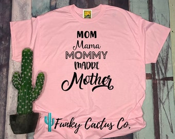 Mom Mama Mommy Madre Mother Shirt