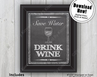 Chalkboard Sign - Save Water, DRINK WINE Bar Chalkboard Wedding Sign -5x7 - 8x10 -Black White Printable Chalkboard Drink Sign -Bridal Shower
