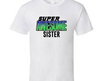 Super Awesome Birthday T-shirt Sister