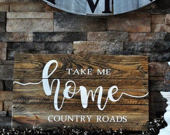 Take Me Home Country Roads Wood Sign